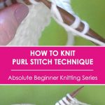 Begginer Knitting Projects Learning Learn How To Purl Stitch Absolute Beginner Knitting Series