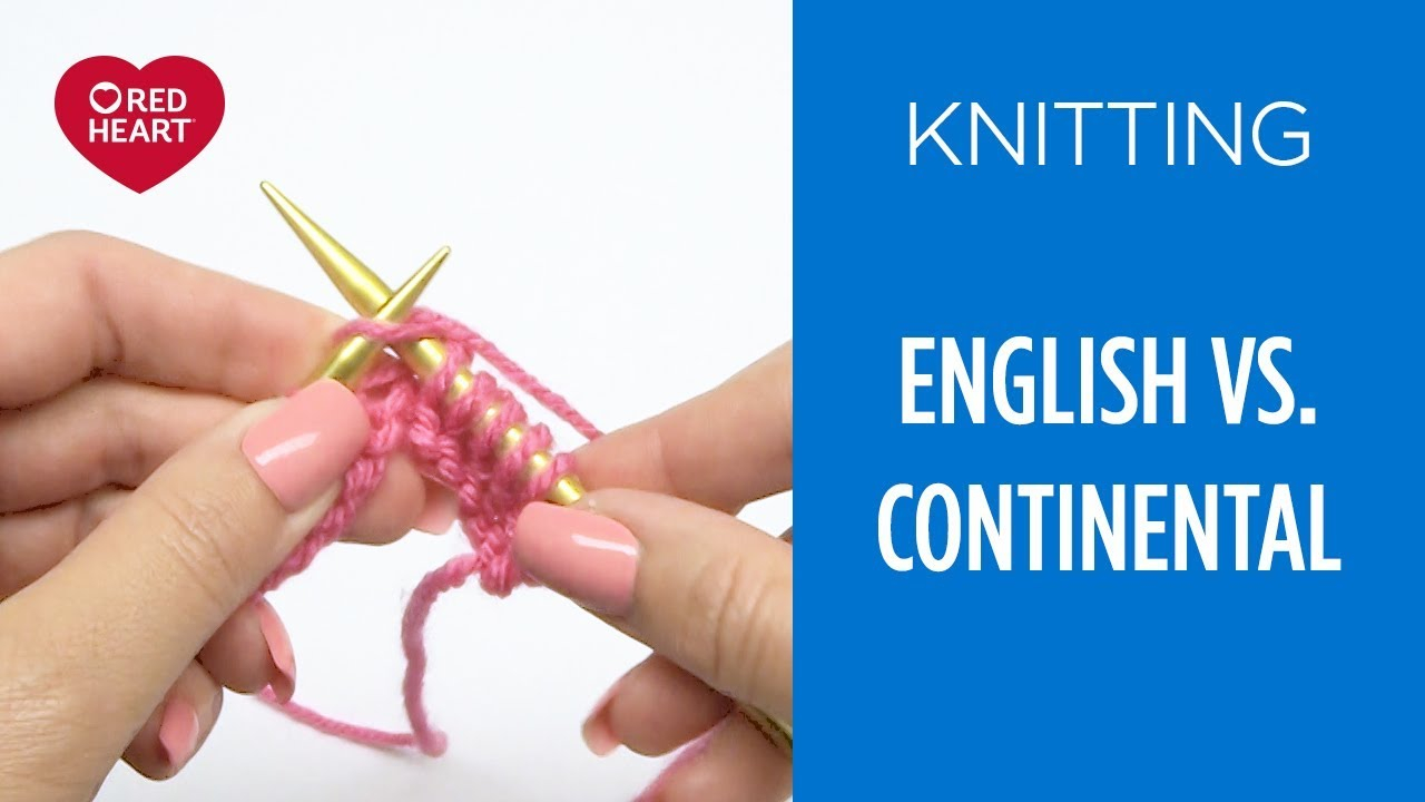 Continental Knitting For Beginners English Vs Continental Style Knitting Beginner Knitting Teach