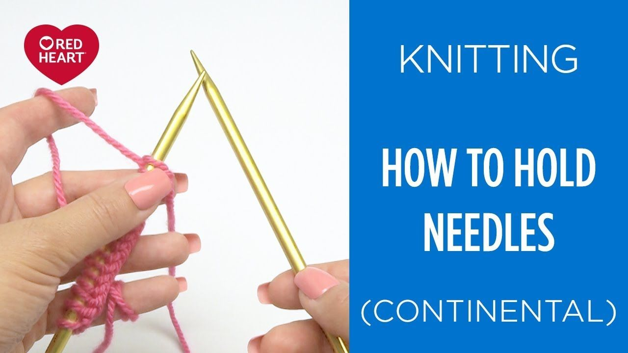 Continental Knitting For Beginners How To Hold Knitting Needles Continental Style Knitting Beginner