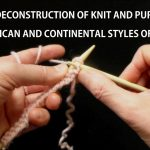 Continental Knitting Purl Detailed Deconstruction Of Knit Purl Stitches 4 Continental Vs Us