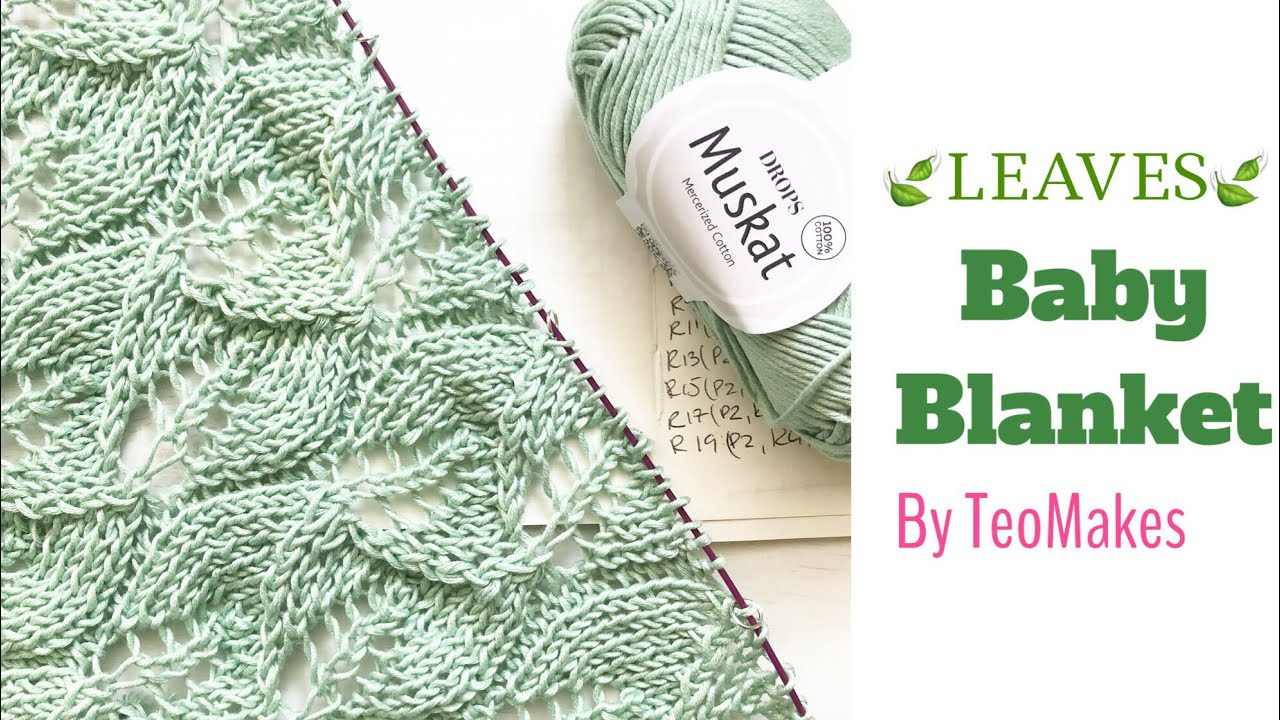 Knit Leaf Pattern Free How To Knit A Ba Blanket Leaves Ba Blanket Free Pattern
