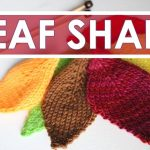 Knit Leaf Pattern Free How To Knit A Leaf Shape Easy For Beginning Knitters Youtube