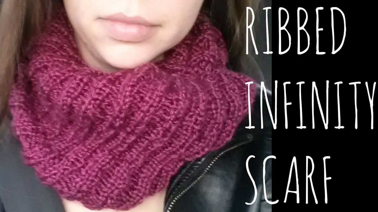 Knitting Patterns Easy Scarf Ribbed Infinity Easy Knit Pattern Scarf Tutorial Youtube