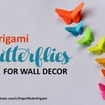 Origami Decoration Diy Paper Butterflies For Your Wall Decoration Diy Decor Papermade