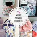 Sewing Project Ideas 15 Awesome Sewing Projects To Make You An Organization Genius