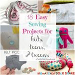 Sewing Project Ideas 18 Easy Sewing Projects For Kids Teens And Tweens Super Cute