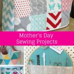 Sewing Project Ideas Sew Delicious Mothers Day Sewing Projects Sewing Pinterest
