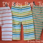 Sewing Upcycled Clothing Easy Diy Easy Diy Ba Pants Tutorial If Only They Would Nap
