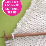 Begginer Knitting Projects Learning Learn How To Bind Off In Knitting Absolute Beginner Knitting