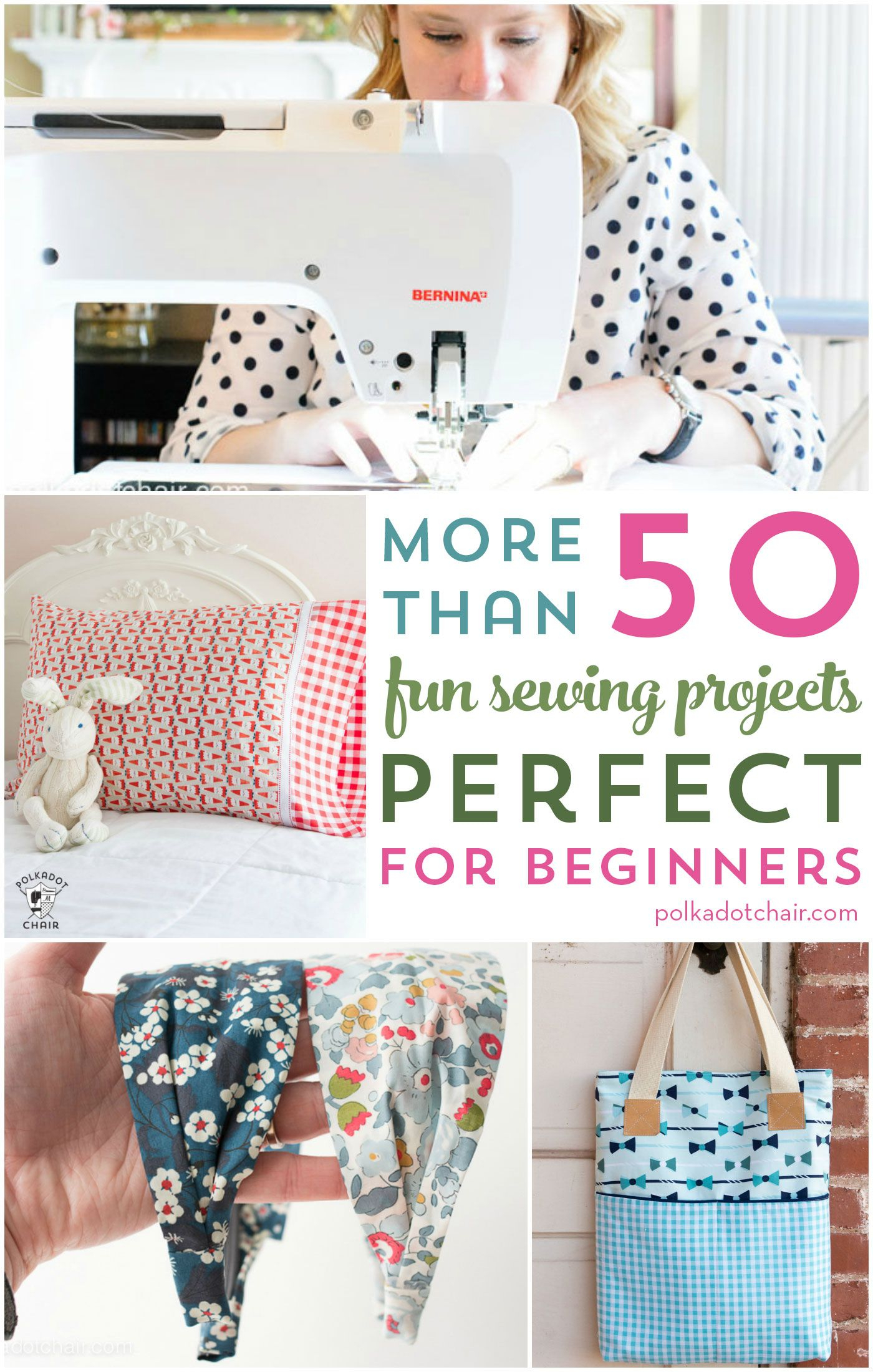 Beginner Sewing Projects Learning More Than 50 Fun Beginner Sewing Projects How I Wish I Could Sew