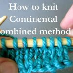 Continental Knitting For Beginners How To Knit Continental Combined Knitting Method Knitting Lessons