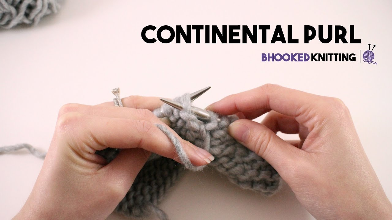 Continental Knitting Purl How To Knit The Continental Purl Youtube