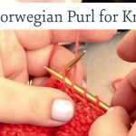 Continental Knitting Purl The Norwegian Purl Continental Style Loom Knitting Incl Some