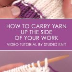 Continental Knitting Tutorial Videos How To Carry Yarn Up The Side Of Your Work With Video Tutorial
