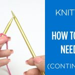 Continental Knitting Tutorial Videos How To Hold Knitting Needles Continental Style Knitting Beginner