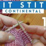 Continental Knitting Tutorial Videos Knit Stitch Continental Style Quick 1 Minute Knitting Tutorial