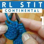 Continental Knitting Tutorial Videos Purl Stitch Continental Style Quick 1 Minute Knitting Tutorial