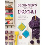 Crochet For Beginners Beginners Guide To Crochet Hobcraft