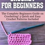 Crochet For Beginners Crochet For Beginners The Complete Beginners Guide On Crocheting 5