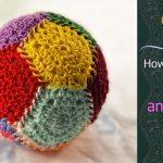 Crochet Sphere Tutorials How To Crochet Anti Stress Ball Free Step Step Crochet Tutorial
