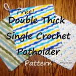Crochet Trivets Hot Pads Free Pattern Double Thick Single Crochet Potholder Free Crochet Pattern Yay