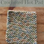 Crochet Trivets Hot Pads Free Pattern How To Crochet A Hotpad Super Easy Version Adventures Of A Diy Mom