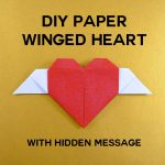 Diy Origami Heart Diy Paper Winged Heart With Hidden Message Jennifer Maker
