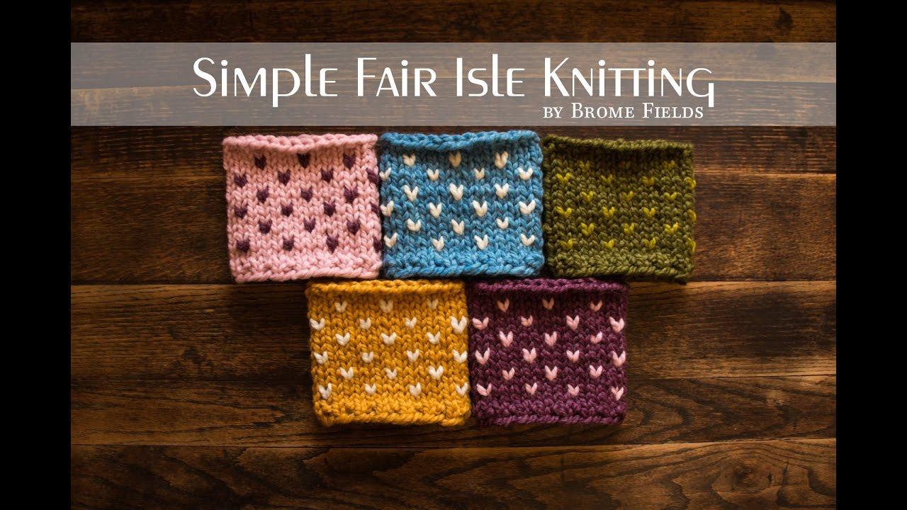 Fairisle Knitting Patterns Beginner Simple Fair Isle Knitting Youtube