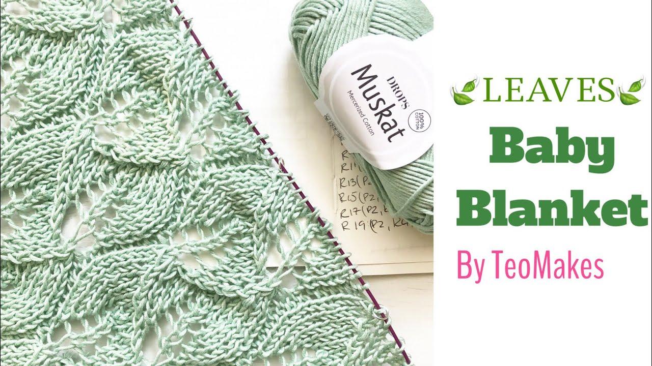 Knit Leaf Pattern Free How To Knit A Ba Blanket Leaves Ba Blanket Free Pattern