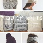 Quick Knitting Patterns 7 Quick Knits To Stock Your Market Booth Fast And Fun Knitting