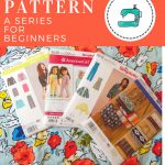 Sewing Patterns For Beginners How To Read A Sewing Pattern Part 1 Choosing Your Pattern And