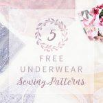 Sewing Patterns Free 5 Free Underwear Sewing Patterns Bra Underwear Kit Giveaway