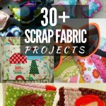 Sewing Scrap Projects How To Make 30 Scrap Fabric Projects Sewing Scrap Inspiration Pinterest