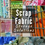 Sewing Scrap Projects How To Make Nsm How To Organize Fabric Scraps The Sewing Loft