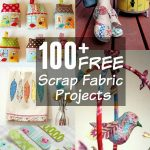 Sewing Scrap Projects Simple 100 Scrap Fabric Projects Round Up The Sewing Loft
