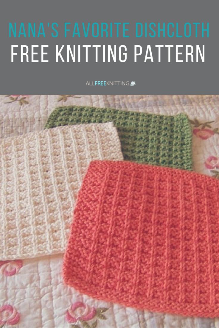 Washcloth Knitting Pattern Nanas Favorite Dishcloth Pattern Knit Whit Pinterest Knitting